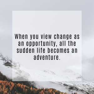 Change is An Opportunity